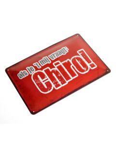 Metalen gevelbord 'Als je 't mij vraagt: Chiro' 20 x 30 cm